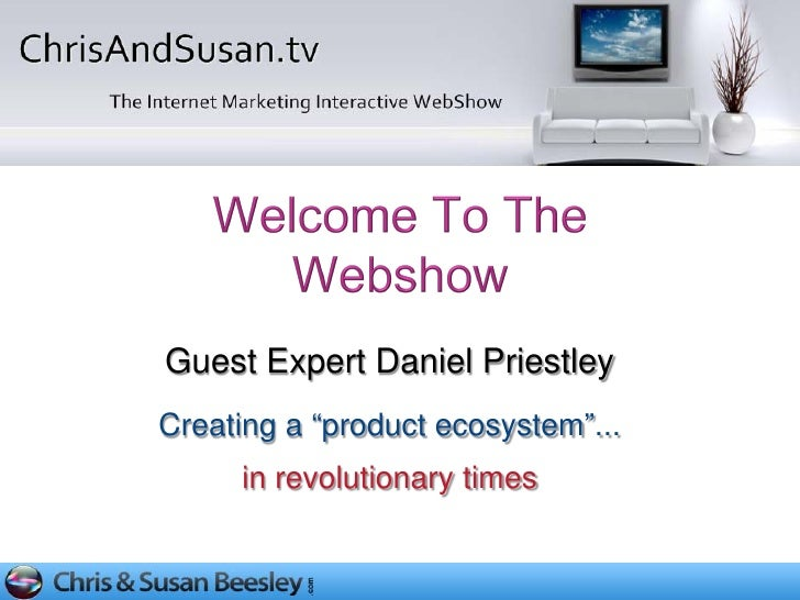 """Guest Expert Daniel PriestleyCreating a """"product ecosystem""""...     in revolutionary times"""