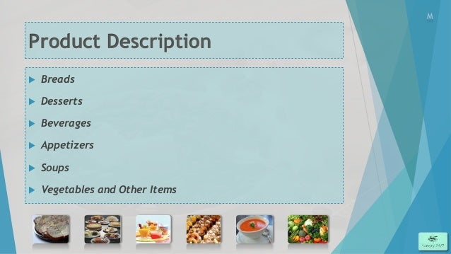 MProduct Description   Breads   Desserts   Beverages   Appetizers   Soups   Vegetables and Other Items              ...