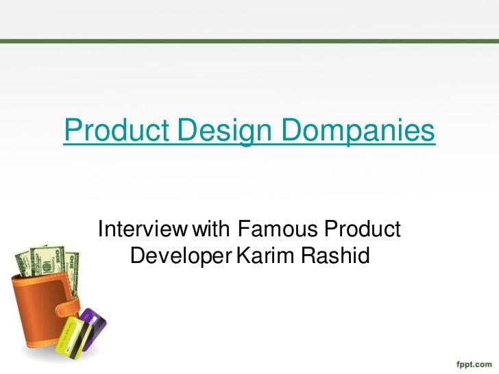 Product Design Dompanies  Interview with Famous Product      Developer Karim Rashid