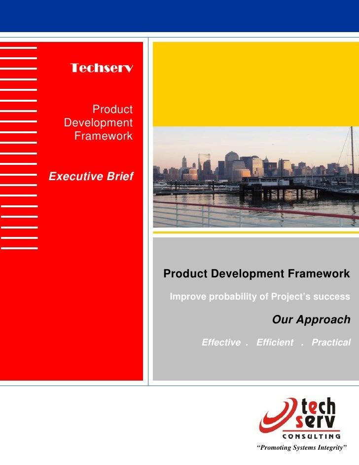 Techserv         Product   Development    Framework   Executive Brief                       Product Development Framework ...
