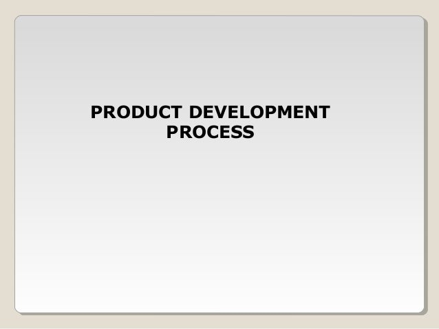 PRODUCT DEVELOPMENTPROCESS