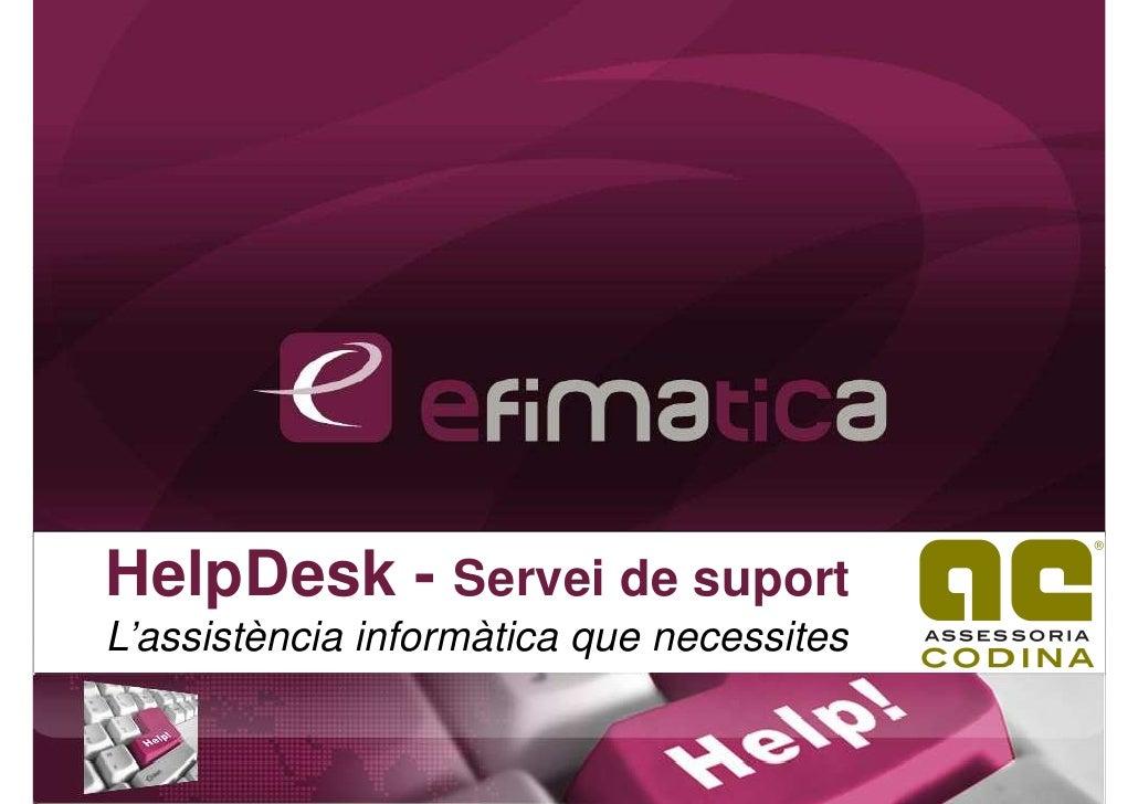 HelpDesk - Servei de suport<br />L'assistència informàtica que necessites<br />