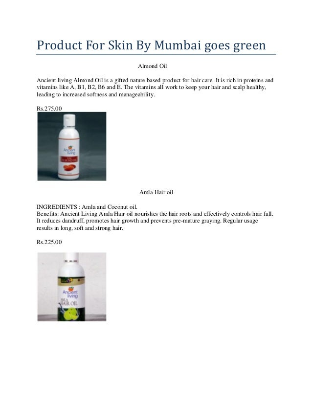 Product For Skin By Mumbai goes green Almond Oil Ancient living Almond Oil is a gifted nature based product for hair care....