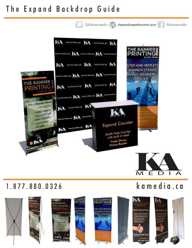 The Expand Backdrop Guide @kickassmedia  1.877.880.0326  stepandrepeattoronto.com  /kickassmedia  kamedia.ca