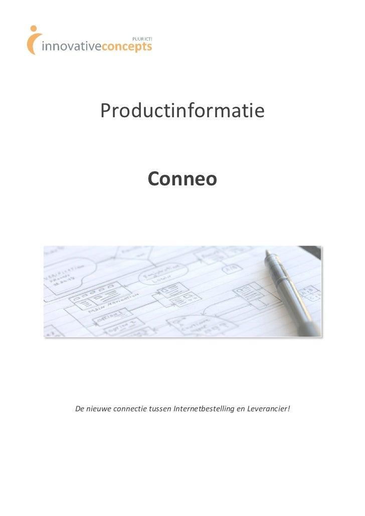 Productinformatie                    ConneoDe nieuwe connectie tussen Internetbestelling en Leverancier                   ...