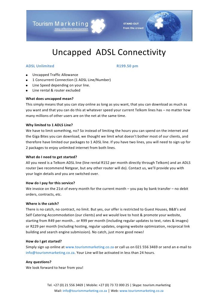 Uncapped ADSL Connectivity ADSL Unlimited                                             R199.50 pm      Uncapped Traffic All...