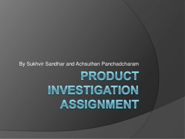 Product investigation assignment