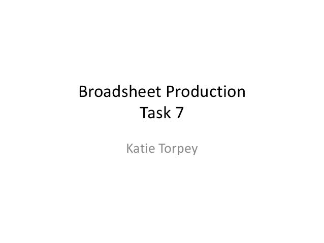 Broadsheet Production Task 7 Katie Torpey