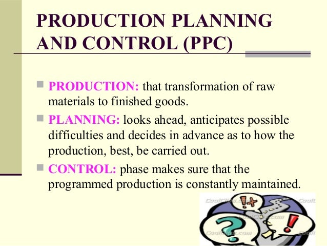 planning is looking ahead and control is looking back