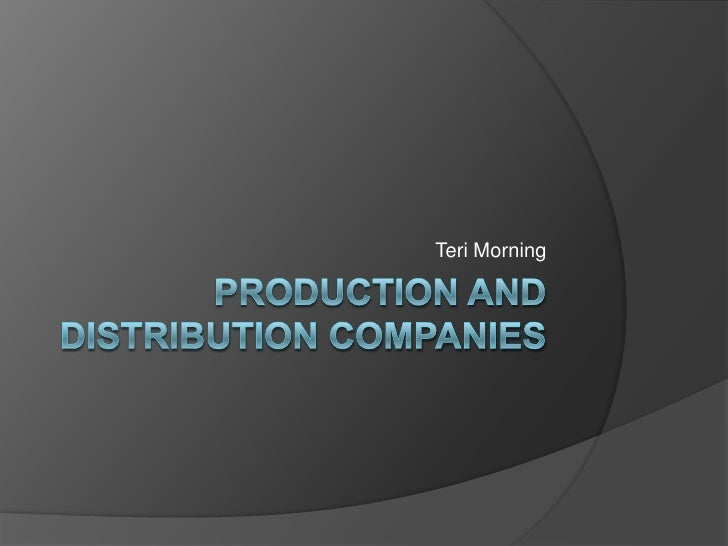 Production and Distribution Companies