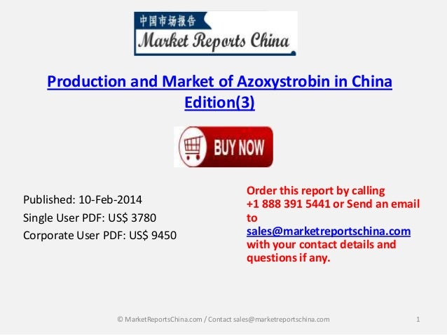 Production and Market of Azoxystrobin in China Edition(3)  Published: 10-Feb-2014 Single User PDF: US$ 3780 Corporate User...