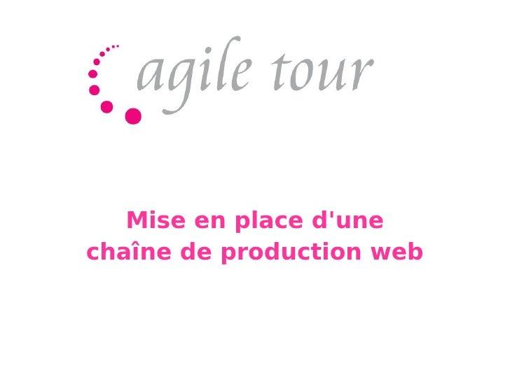 Mise en place d'une chaîne de production web