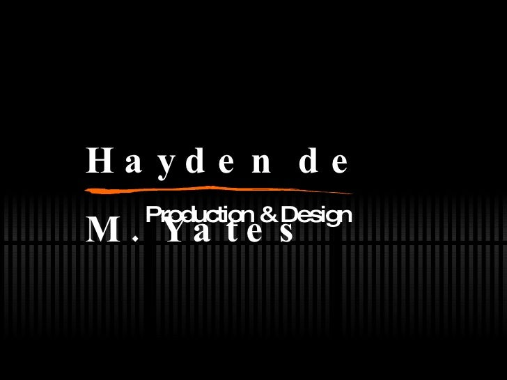Production & Design Hayden de M. Yates