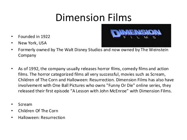 Dimension Films 1992 Dimension Films • Founded in