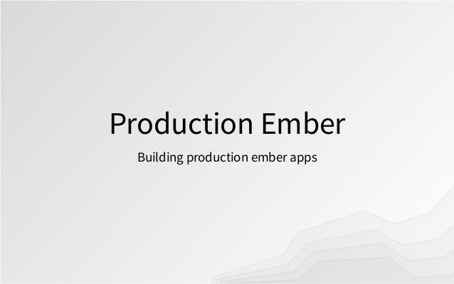 Production ember getting started