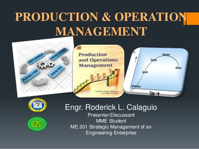 Engr. Roderick L. Calaguio Presenter/Discussant MME Student ME 201 Strategic Management of an Engineering Enterprise PRODU...