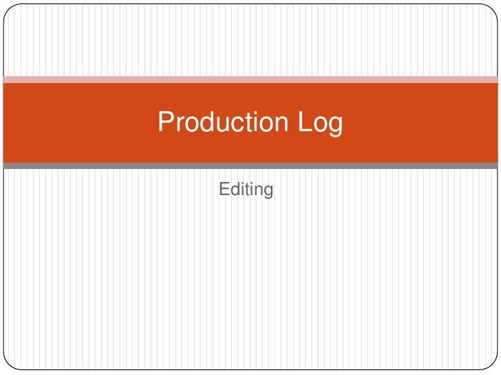 Production Log