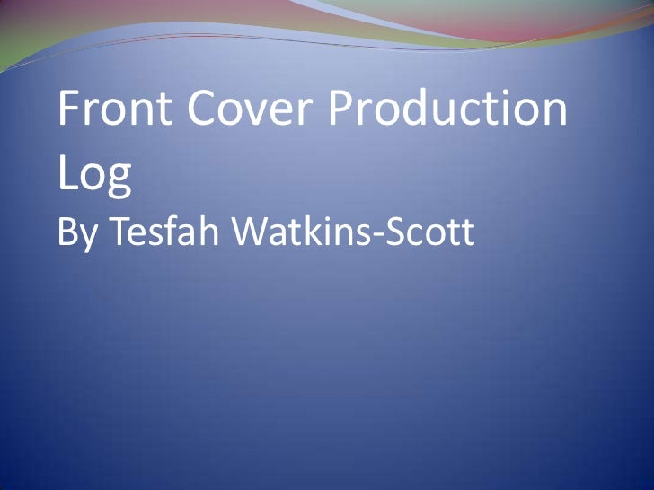 Front Cover ProductionLogBy Tesfah Watkins-Scott