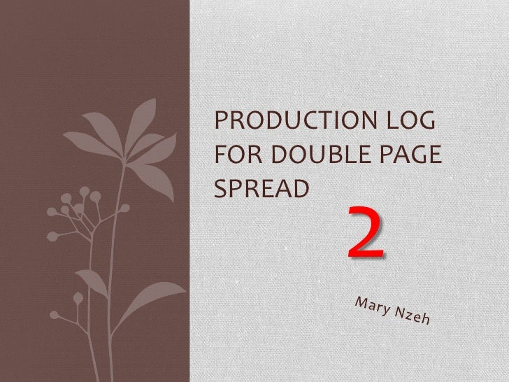 PRODUCTION LOGFOR DOUBLE PAGESPREAD        2