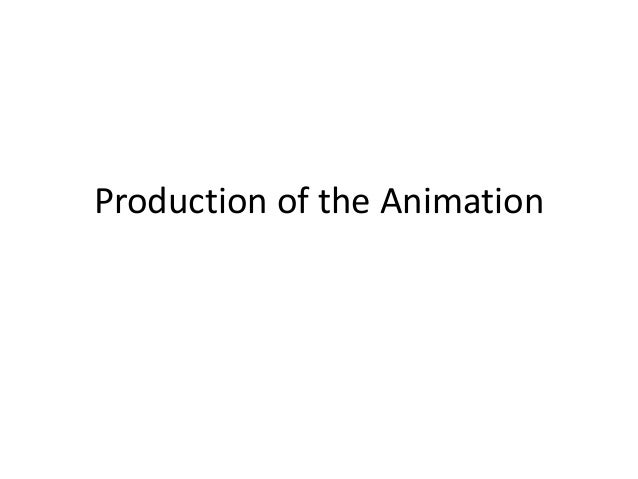 Production of the Animation