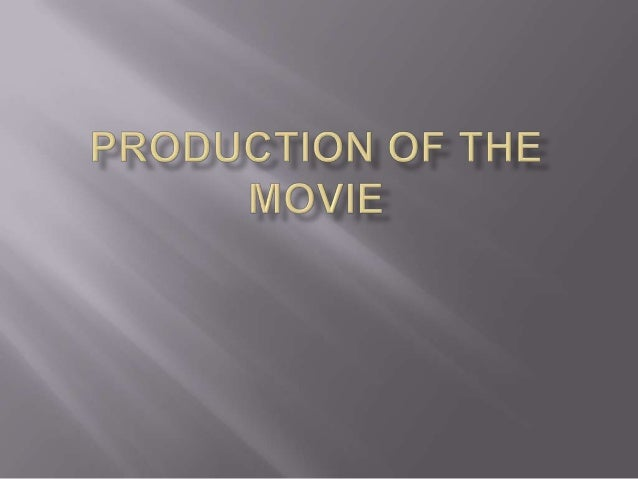 Production of the movie