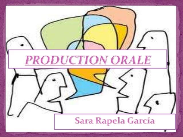 Élements de la  production orale  Idées Structuration Langage  Le non  verbal  Voix  Pauses,  silences,  regards