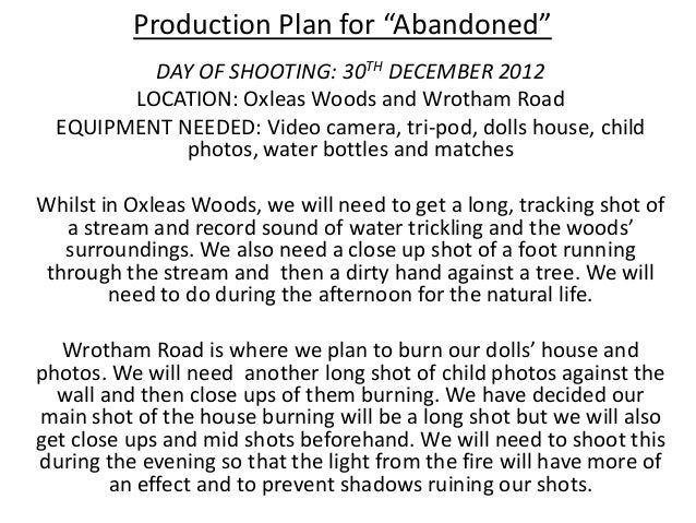 """Production Plan for """"Abandoned""""          DAY OF SHOOTING: 30TH DECEMBER 2012        LOCATION: Oxleas Woods and Wrotham Roa..."""