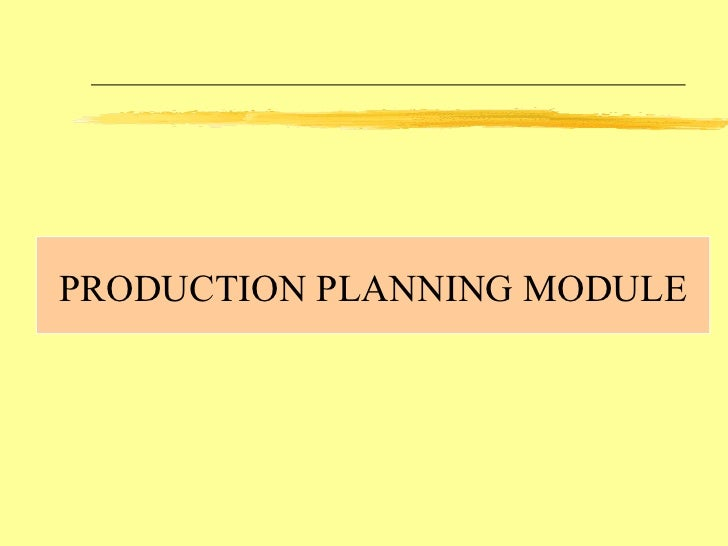 PRODUCTION PLANNING MODULE
