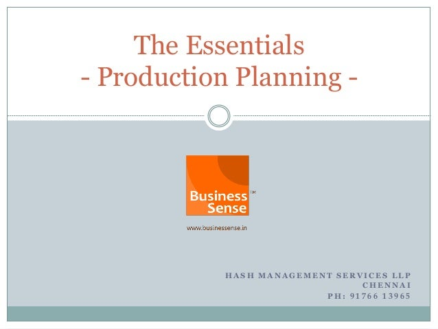 The Essentials- Production Planning -            HASH MANAGEMENT SERVICES LLP                                CHENNAI      ...