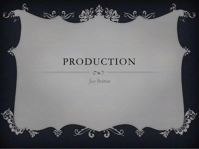 PRODUCTION Jess Britton