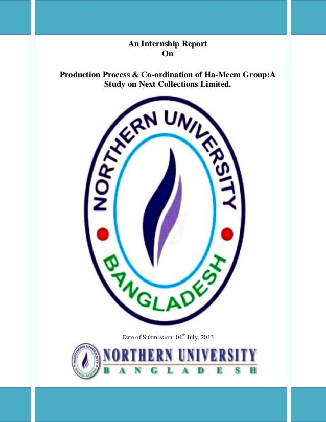 An Internship Report On Production Process & Co-ordination of Ha-Meem Group:A Study on Next Collections Limited.  Date of ...