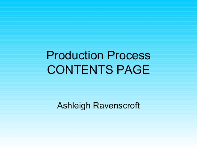 Production ProcessCONTENTS PAGE Ashleigh Ravenscroft