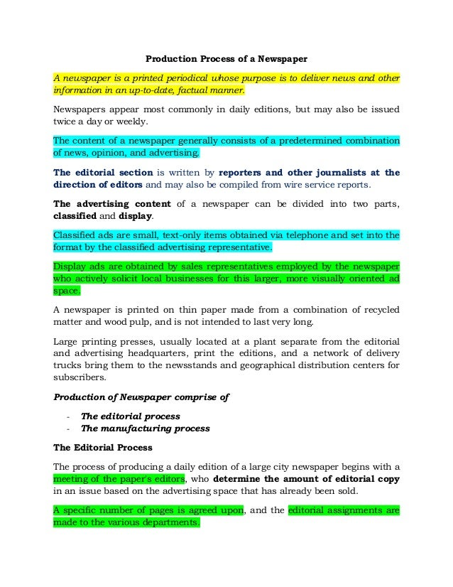 Production Process of a Newspaper A newspaper is a printed periodical whose purpose is to deliver news and other informati...