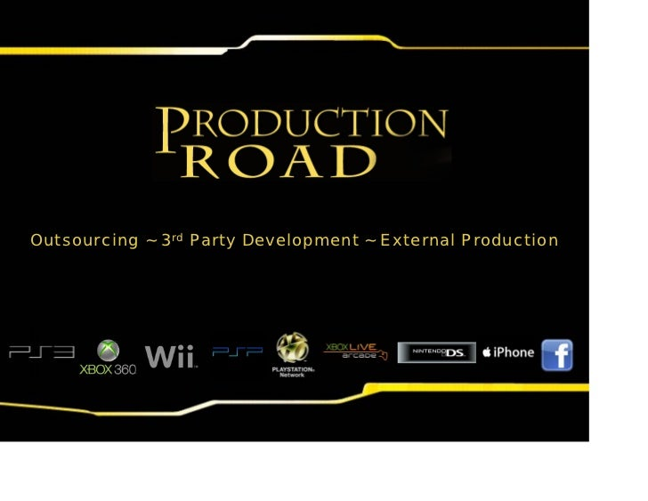 Outsourcing ~ 3rd Party Development ~ External Production