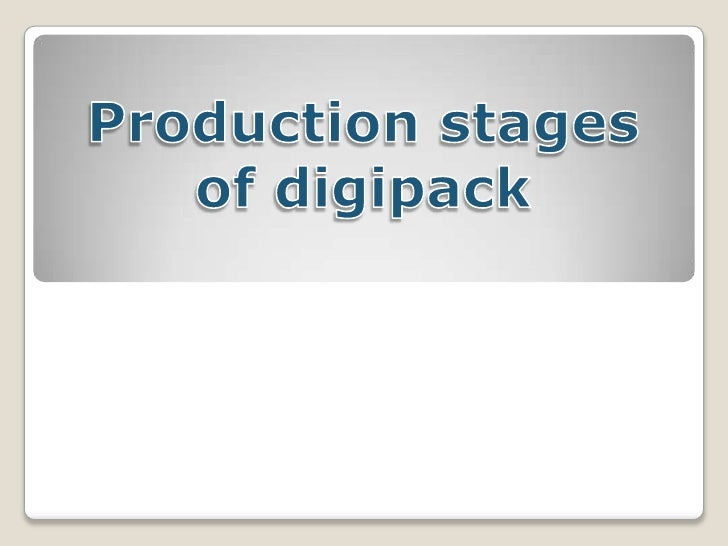 Production stages digipack