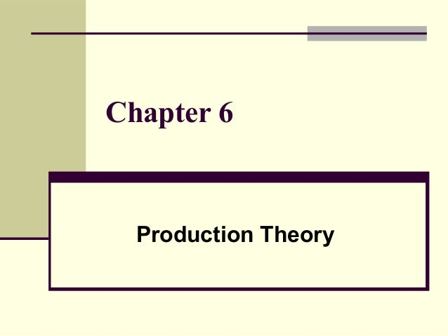 Chapter 6  Production Theory