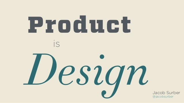 Product is Design