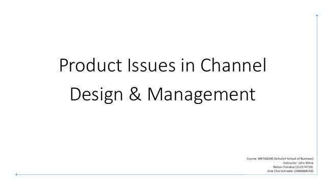 Product Issues in Channel Design & Management