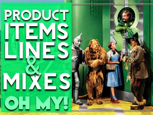 Product Items, Lines and Mixes. Oh My!