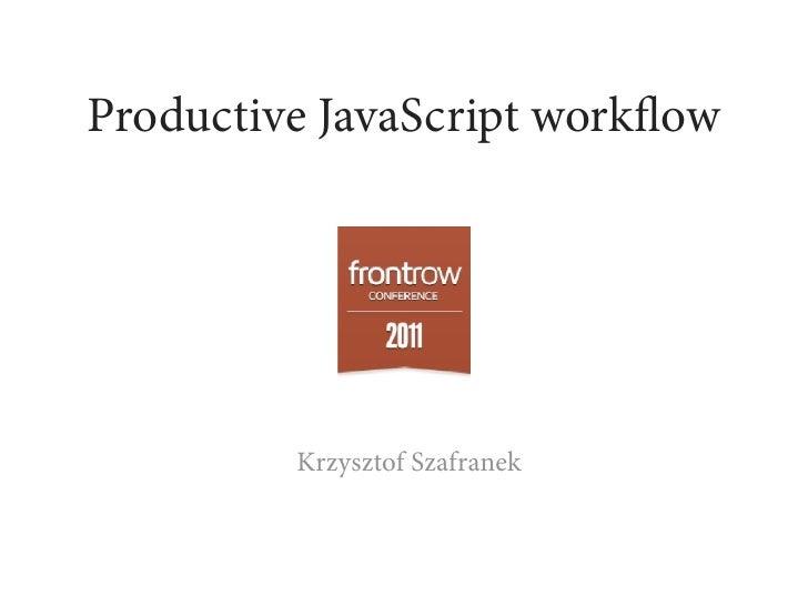 Productive JavaScript Workflow