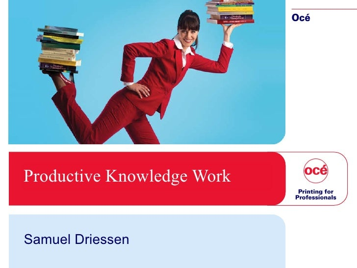 Productive Knowledge Work Samuel Driessen