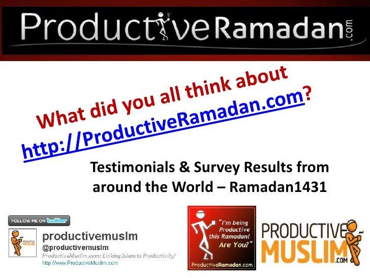 Productive ramadan.com testimonials & survey results