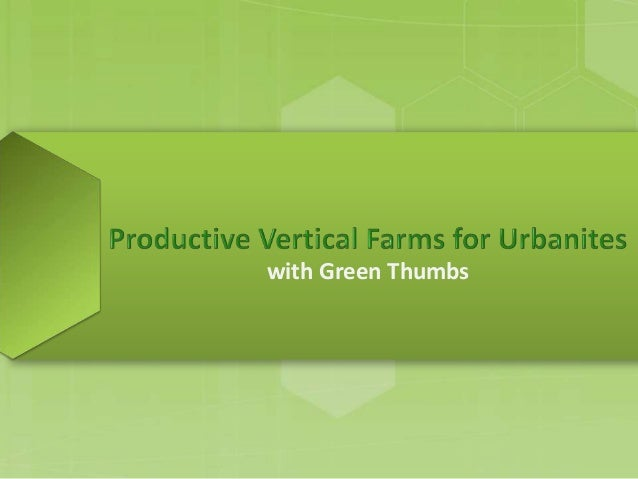 ProductiveVerticalFarmsforUrbanites withGreenThumbs