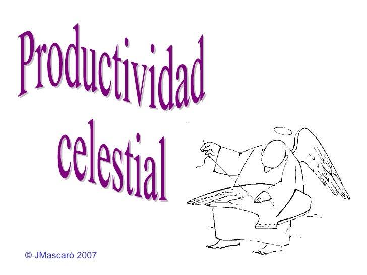 Productividad  celestial ©  JMascaró  2007