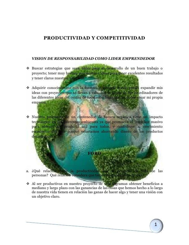 PRODUCTIVIDAD Y COMPETITIVIDAD   VISION DE RESPONSABILIDAD COMO LIDER EMPRENDEDOR Buscar estrategias que sean útiles para...