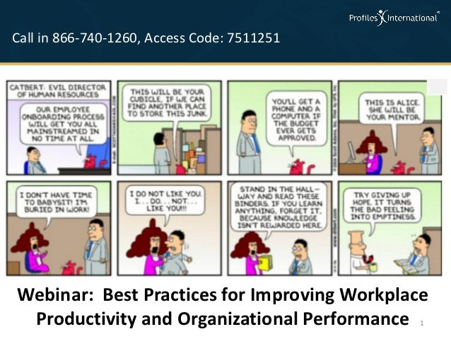 Call in 866-740-1260, Access Code: 7511251Webinar: Best Practices for Improving Workplace Productivity and Organizational ...