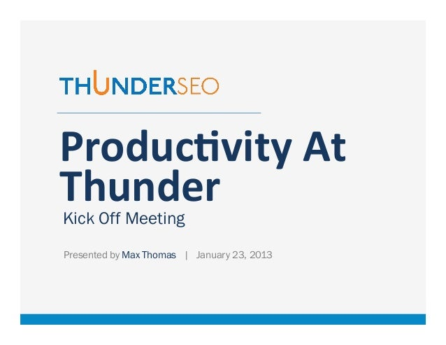 Productivity At Thunder - Kick Off Meeting