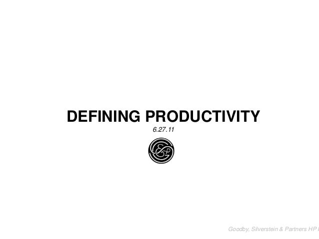 DEFINING PRODUCTIVITY6.27.11Goodby, Silverstein & Partners HP P