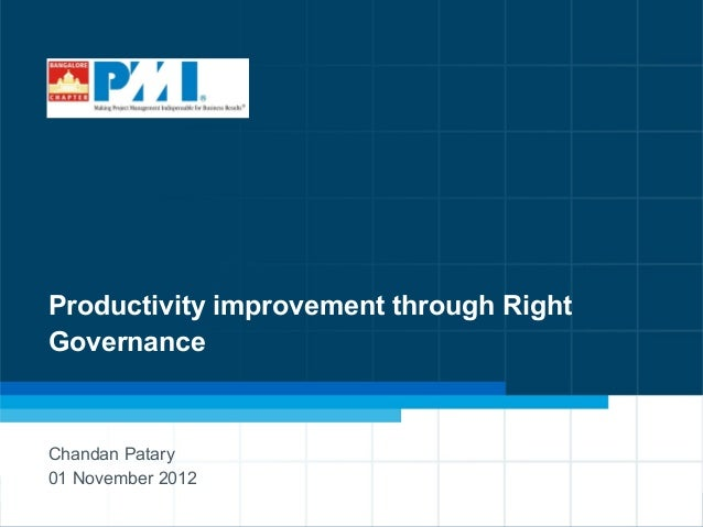 1Productivity improvement through RightGovernanceChandan Patary01 November 2012