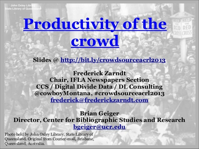 Productivity of the               crowd               Slides @ http://bit.ly/crowdsourceacrl2013                          ...